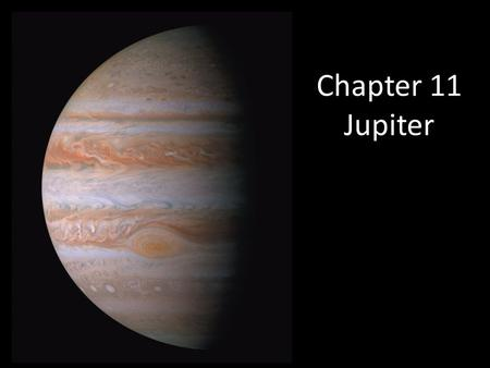 Chapter 11 Jupiter Chapter 11 opener. Jupiter is certainly one of the most fascinating objects in the solar system. This is a true color mosaic, constructed.