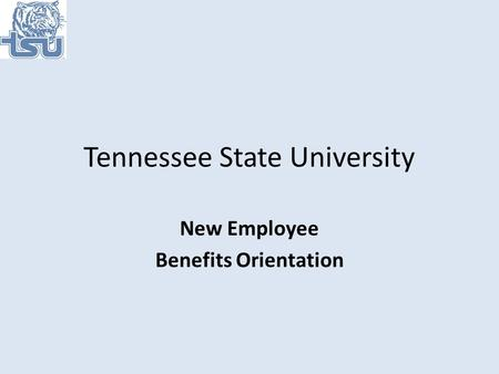 Tennessee State University New Employee Benefits Orientation.