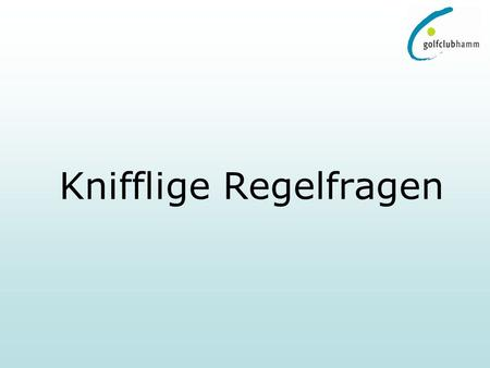 Knifflige Regelfragen. Q1. A player can ask for the flagstick to be attended when he is making a stroke from anywhere on the course. True or False? Answer: