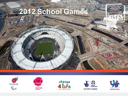 2012 School Games. The Legacy – towards a sustainable future.