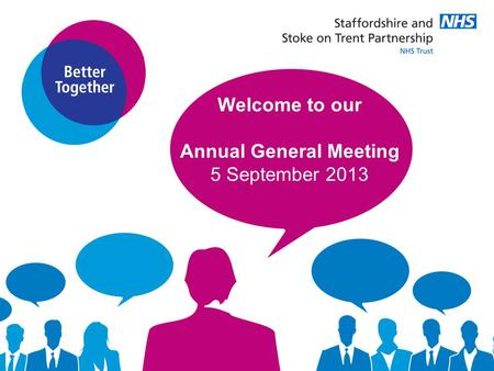 Welcome to our Annual General Meeting 5 September 2013.