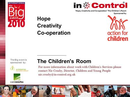 The Big event is sponsored by: Hope Creativity Co-operation The Children's Room For more information about work with Children's Services please contact.