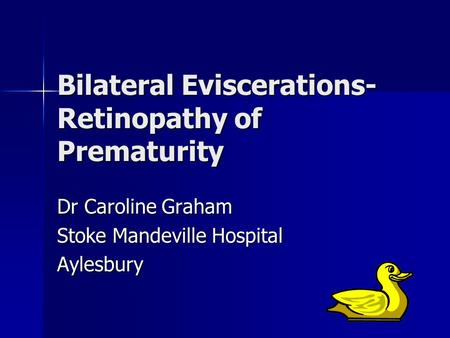 Bilateral Eviscerations-Retinopathy of Prematurity
