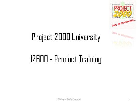 Project 2000 University Product Training