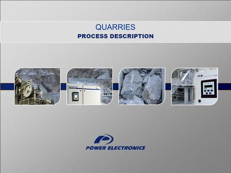 QUARRIES PROCESS DESCRIPTION. 2 Quarries PROCESS DESCRIPTIONS 1.Primary A.Vibrating feeder B.Crusher or primary mill 2.Secondary A.Vibrating machines.