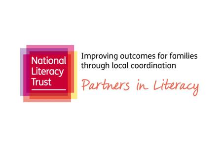 www.literacytrust.org.uk National Literacy Trust One in six people in the UK struggle to read, write and communicate We believe that society will only.