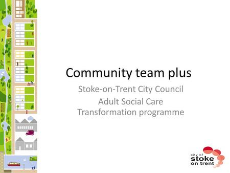 Stoke-on-Trent City Council Adult Social Care Transformation programme