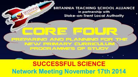 SUCCESSFUL SCIENCE Network Meeting November 17th 2014.