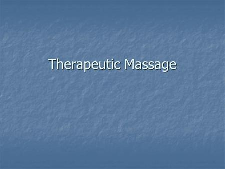 Therapeutic Massage.