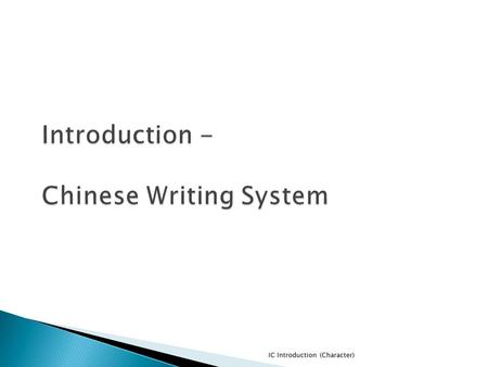 IC Introduction (Character). EvolutionStroke Writing System.