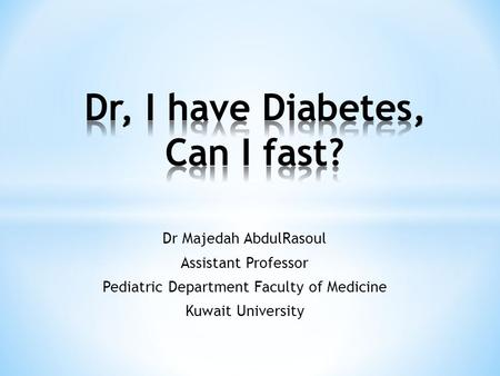 Dr, I have Diabetes, Can I fast?