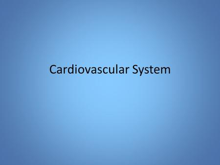 Cardiovascular System. Introduction Fully formed by the 4th week of embryonic development A hollow muscular organ that acts as a double pump A continuous.