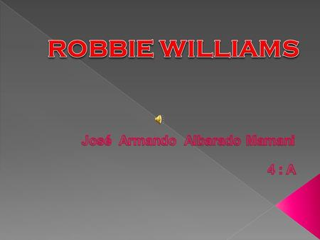 Robert Peter Williams w as born 13 February 1974 Robbie Williams i s an English singer songwriter, vocal Coach and occasional actor. He is a member.