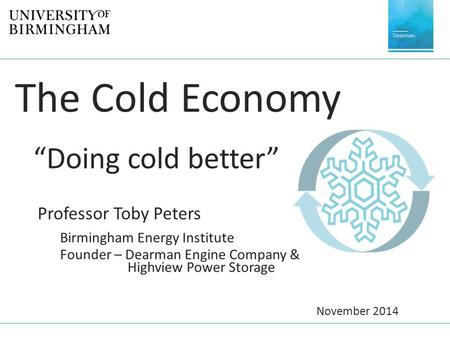 "The Cold Economy ""Doing cold better"" Professor Toby Peters"