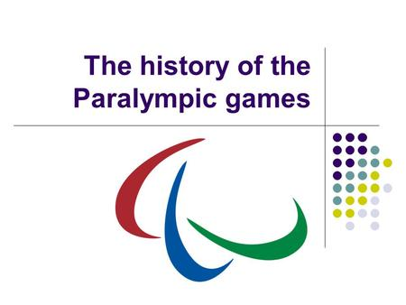 The history of the Paralympic games. In July 1948г. simultaneously with the carrying out of Olympic games in the UK under the supervision of Dr. Ludwig.