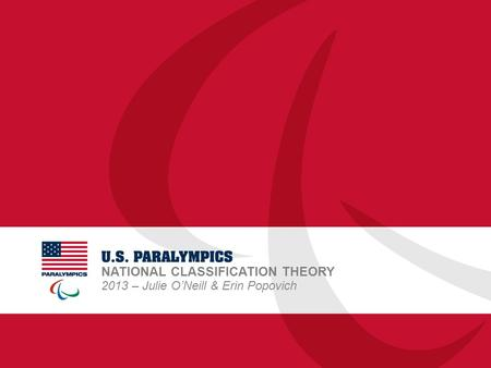 NATIONAL CLASSIFICATION THEORY 2013 – Julie O'Neill & Erin Popovich.