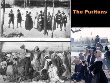 The Puritans. John Winthrop 1588-1649 English colonial administrator who was the first governor of Massachusetts Bay Colony, serving seven terms between.