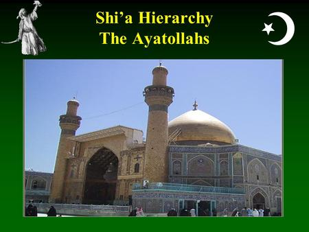  Shi'a Hierarchy The Ayatollahs.  The Classification of this Presentation is….. UNCLASSIFIED Conclusions presented in this lecture are derived from.