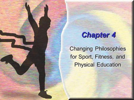 Changing Philosophies for Sport, Fitness, and Physical Education