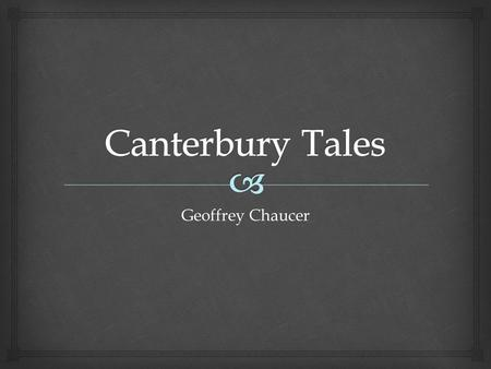 Geoffrey Chaucer.   late-fourteenth-century English poet  Chaucer was born in London in the early 1340s Geoffrey Chaucer.