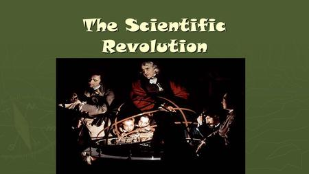 The Scientific Revolution. Essential Question: ► How do changes in Scientific Thought mirror changes in society?