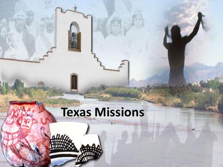 Texas Missions. Missions were Spain's main way of colonizing Texas and were expected to support themselves. The first of missions were established in.