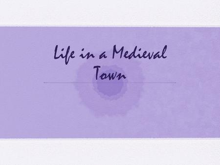 Life in a Medieval Town. Key Terms Town Charter freedom liberties Guilds Midden Goliardic Poetry.