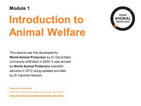 Module 1: Introduction to Animal Welfare Concepts in Animal Welfare © World Animal Protection 2014. Unless stated otherwise, image credits are World Animal.