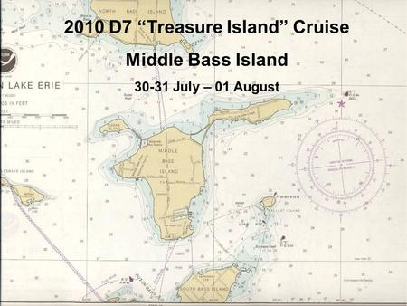 "2010 D7 ""Treasure Island"" Cruise Middle Bass Island 30-31 July – 01 August."