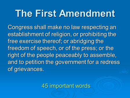 The First Amendment Congress shall make no law respecting an establishment of religion, or prohibiting the free exercise thereof; or abridging the freedom.