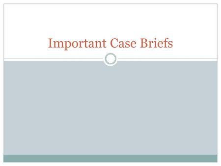 comm 393 case briefs