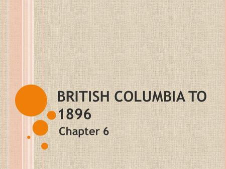 BRITISH COLUMBIA TO 1896 Chapter 6.