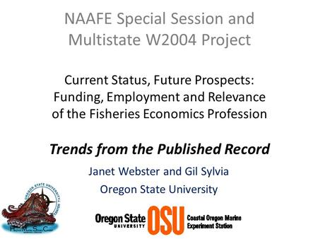 NAAFE Special Session and Multistate W2004 Project Current Status, Future Prospects: Funding, Employment and Relevance of the Fisheries Economics Profession.