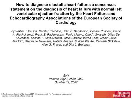 How to diagnose diastolic heart failure: a consensus statement on the diagnosis of heart failure with normal left ventricular ejection fraction by the.
