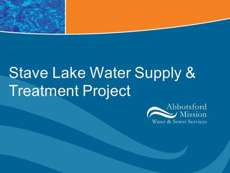 Stave Lake Water Supply & Treatment Project. Existing Water Supply System Norrish Creek Cannell Lake 19 Groundwater Wells.