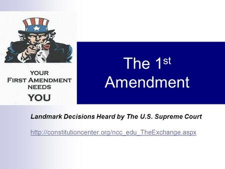 The 1 st Amendment Landmark Decisions Heard by The U.S. Supreme Court
