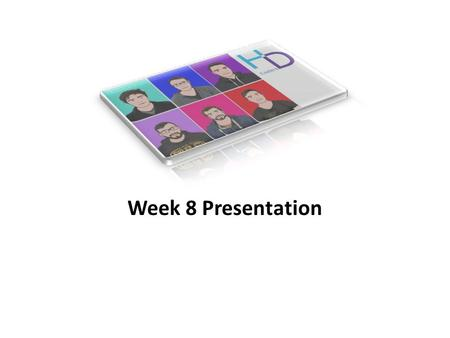 Week 8 Presentation. Who are we? Fraser Somerville – Project Manager John Theis – Creative manager Edward Dorey – Lead Developer Carl Balding – Web Developer.