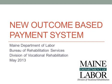 New Outcome based Payment System
