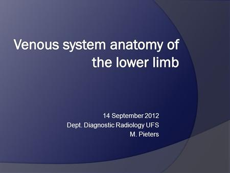 14 September 2012 Dept. Diagnostic Radiology UFS M. Pieters.