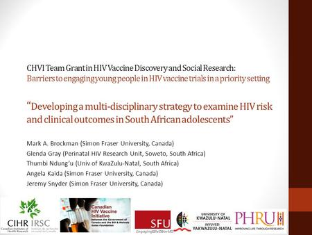 "CHVI Team Grant in HIV Vaccine Discovery and Social Research: Barriers to engaging young people in HIV vaccine trials in a priority setting "" Developing."