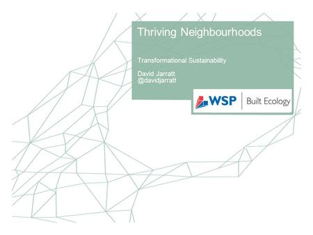 Thriving Neighbourhoods Transformational Sustainability David