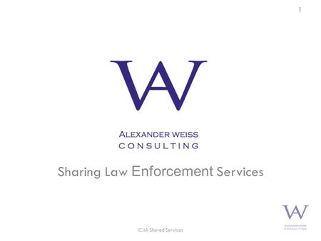 Sharing Law Enforcement Services 1 ICJIA Shared Services.
