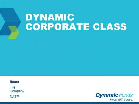 "DYNAMIC CORPORATE CLASS Name Tile Company DATE. 2 ""Taxes have grown over the past 49 years to the point that government is now the largest expenditure."