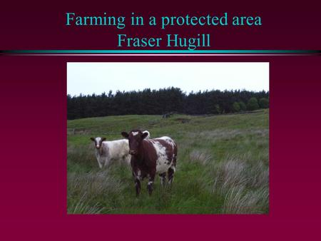 Farming in a protected area Fraser Hugill. The North York Moors National Park.