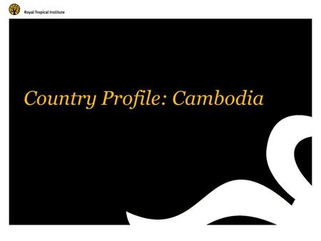 Country Profile: Cambodia. Amsterdam, The Netherlands www.kit.nl Poverty and Inequality Over 33% of Cambodia's 14 million people live on less than $1.