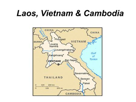 Laos, Vietnam & Cambodia. Laos Long form of country name: Lao People's Democratic Republic Location: Southeastern Asia northeast of Thailand, west of.