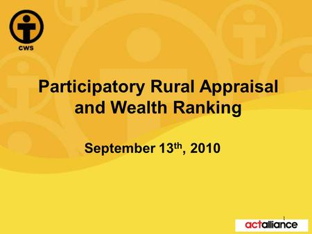 Participatory Rural Appraisal and Wealth Ranking September 13 th, 2010 1.