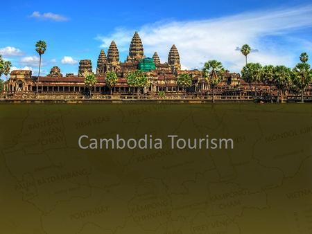 Cambodia Tourism Session 2 Cambodia Tourism.