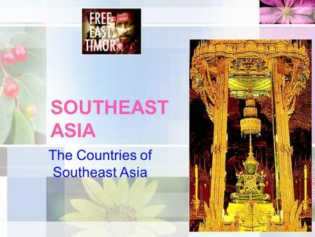 SOUTHEAST ASIA The Countries of Southeast Asia. 2.