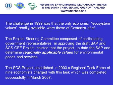 The challenge in 1999 was that the only economic ecosystem values readily available were those of Costanza et al. The Project Steering Committee composed.
